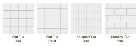 Flat Tile 4x4, Flat Tile 8x10, Sculpted Tile 4x4, Subway Tile 3x6